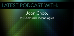 Joon Choo, VP of Shamrock Technologies (Part 1)