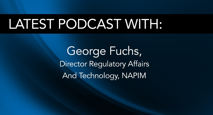 George Fuchs – NAPIM's Director Regulatory Affairs and Technology