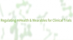 Regulating mHealth & Wearables for Clinical Trials