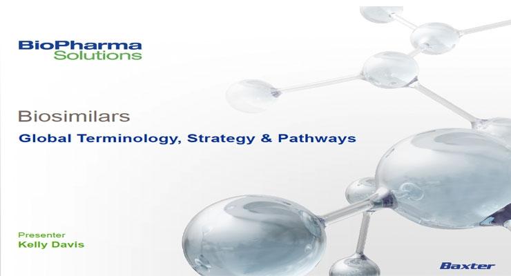 BIOSIMILARS: Global Terminology, Strategy & Pathways