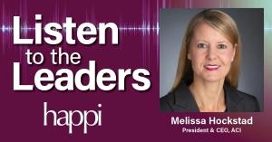 Listen to the Leaders: ACI President & CEO Melissa Hockstad