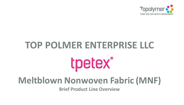 tpetex Meltblown Nonwovens Fabric - Brief Product Line Overview