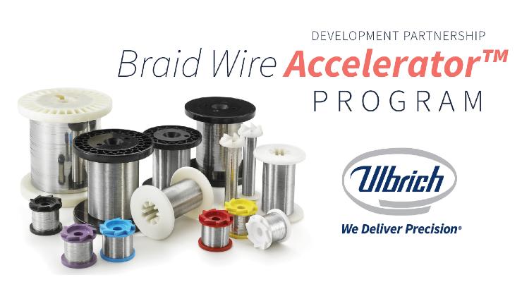 Ulbrich Launches Braid Wire Accelerator Program