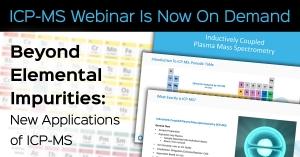 Beyond Elemental Impurities: New Applications of ICP-MS