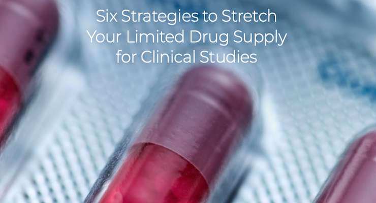 Six Strategies to Stretch Your Limited Drug Supply for Clinical Studies