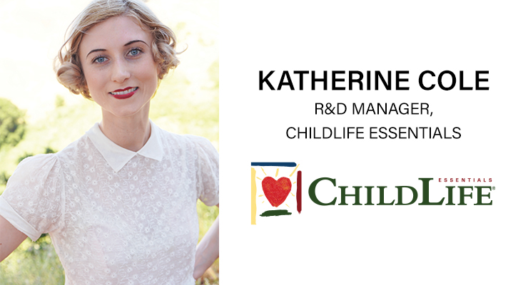 An Interview with Katherine Cole, R&D Manager, ChildLife Essentials