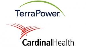 TerraPower, Cardinal Health Enter Manufacturing Agreement