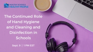 American Cleaning Institute to Host Webinar on Best Practices, Prevention Strategies to Keep School Communities Safe