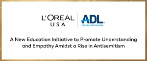 L'Oréal Group Partners with Anti-Defamation League to Bring Holocaust Education Program to Classrooms Across the U.S.
