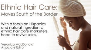 Ethnic Hair Care: Moves South of the Border