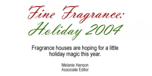 Fine Fragrance: Holiday 2004