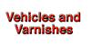 Vehicles and Varnishes