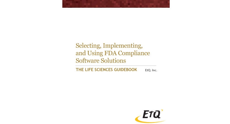 The Life Sciences Guidebook: Selecting, Implementing, and Using FDA Compliance Software Solutions