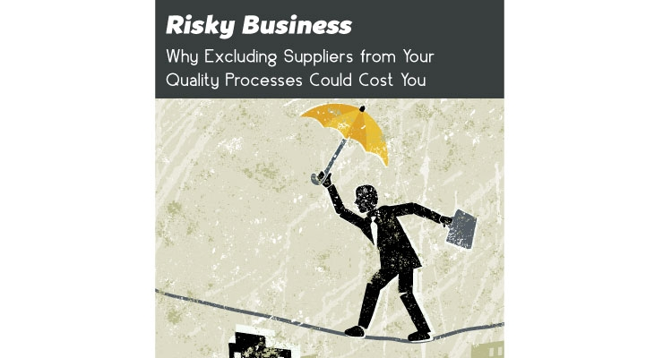 How to Incorporate Suppliers into the Quality and Compliance System…While Mitigating Risk