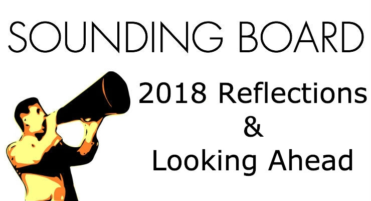 Sounding Board: 2018 Reflections and Looking Ahead