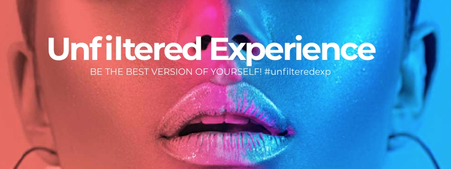 The Unfiltered Experience