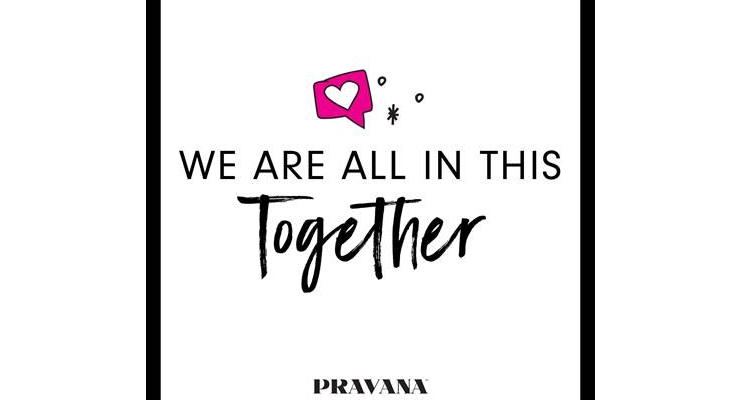 Pravana Is Here for Support