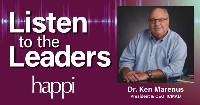Listen to the Leaders: ICMAD President & CEO Ken Marenus
