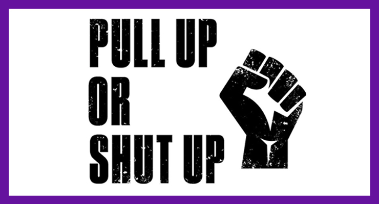 Pull Up or Shut Up Campaign Gains Traction