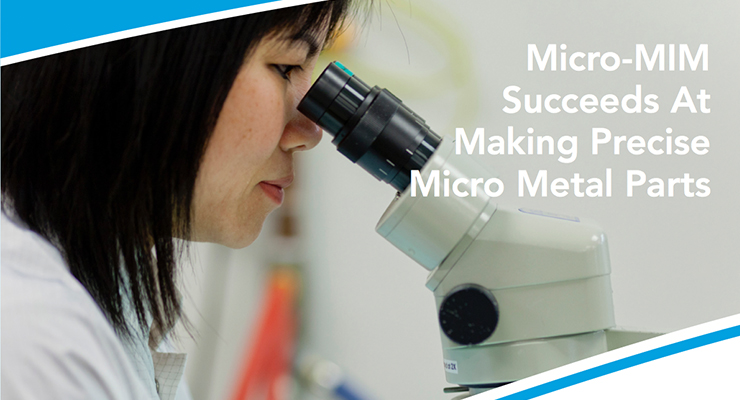 Micro-MIM Succeeds At Making Precise Micro Metal Parts