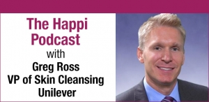 Happi Podcast: Greg Ross, Vice President of Skin Cleansing at Unilever
