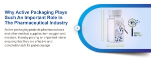 Why Active Packaging Plays Such An Important Role in The Pharmaceutical Industry