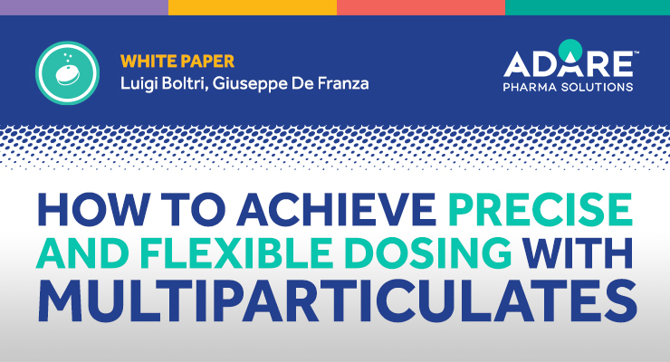 How to Achieve Precise and Flexible Dosing with Multiparticulates