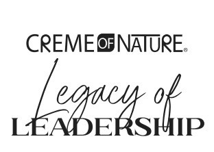 Creme of Nature Announces Its First $30,000 Legacy of Leadership Pitch Competition