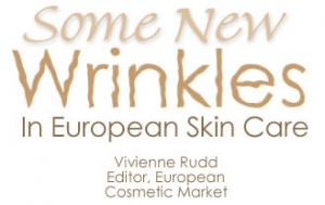 Some New Wrinkles in European Skin Care